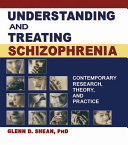 Understanding and Treating Schizophrenia