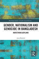 Gender  Nationalism  and Genocide in Bangladesh