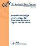 Nonpharmacologic Interventions for Treatment Resistant Depression in Adults