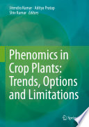 Phenomics in Crop Plants  Trends  Options and Limitations