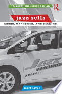 Jazz Sells  Music  Marketing  and Meaning Book PDF
