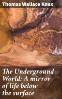 Pdf The Underground World: A mirror of life below the surface Telecharger