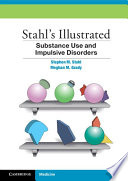 Stahl s Illustrated Substance Use and Impulsive Disorders