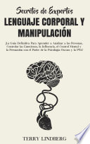 Secretos De Expertos Lenguaje Corporal Y Manipulaci N
