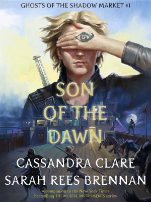 Book cover of 'Son of the Dawn' by Cassandra Clare, Sarah Rees Brennan