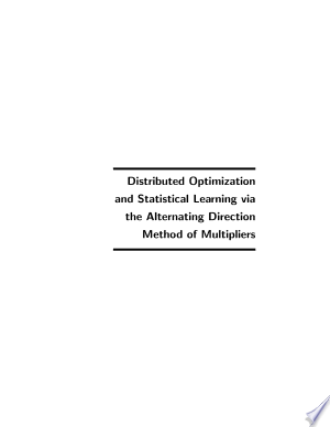 [FREE] Read Distributed Optimization and Statistical Learning Via the Alternating Direction Method of Multipliers Online PDF Books - Read Book Online