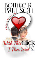 Read Online With This Click, I Thee Wed (Click and Wed.com Series, #1) For Free