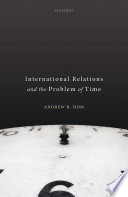 International Relations and the Problem of Time Book PDF