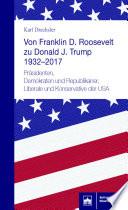 Von Franklin D. Roosevelt zu Donald J. Trump 1932–2017
