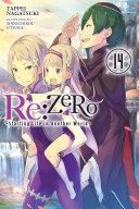Re:ZERO -Starting Life in Another World-, Vol. 14 (light novel) Pdf/ePub eBook