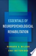 Essentials of Neuropsychological Rehabilitation