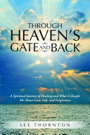 Through Heaven's Gate and Back: A Spiritual Journey of ...