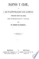Dáfnis y Cloe : ó Las pastorales de Longo, Daphnis and Chloe Spanish