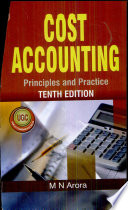 Cost Accounting: Principles & Practice, 10E