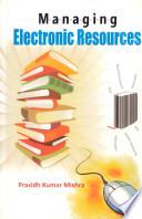 Managing Electronic Resources Book PDF