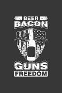 Beer Bacon Guns Freedom