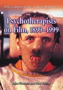 Psychotherapists on Film, 1899-1999