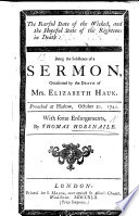 The Fearful State of the Wicked, and the Hopeful State of the Righteous in Death. Being the Substance of a Sermon [on Prov. Xiv., 32] Occasioned by the Death of Mrs E. Hauk. Preached at Harlow, October 21, 1741
