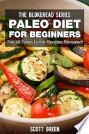 Paleo Diet For Beginners   Top 40 Paleo Lunch Recipes Revealed