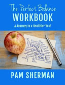 The Perfect Balance Workbook