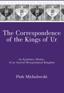 The Correspondence of the Kings of Ur