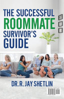 The Successful Roommate's Survivor Guide / the Bullseye Principle: Agreements That Create and Maintain a Healthy Living Space / Understanding Healthy