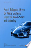 Fault Tolerant Drive By Wire Systems  Impact on Vehicle Safety and Reliability
