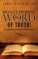 Rightly Dividing the Word of Truth!