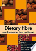 Dietary fibre  new frontiers for food and health