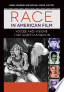 Race In American Film Voices And Visions That Shaped A Nation 3 Volumes  Book