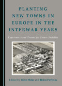 Planting New Towns in Europe in the Interwar Years