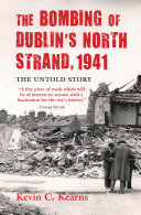 The Bombing of Dublin's North Strand by German Luftwaffe