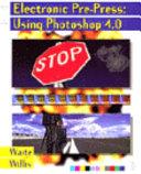 Electronic Prepress Using Photoshop 4 0