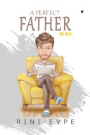 A Perfect Father: Novelindo Publishing