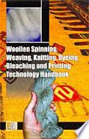 Woollen Spinning  Weaving  Knitting  Dyeing  Bleaching and Printing Technology Handbook Book
