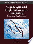 Cloud  Grid and High Performance Computing  Emerging Applications Book