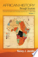 African History through Sources  Volume 1  Colonial Contexts and Everyday Experiences  c 1850   1946