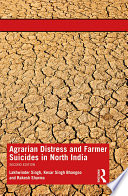 Agrarian Distress And Farmer Suicides In North India Second Edition