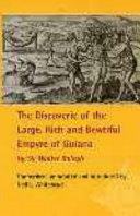 The Discoverie of the Large  Rich and Bewtiful Empyre of Guiana