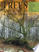 Trees & Forests, A Colour Guide  : Biology, Pathology, Propagation, Silviculture, Surgery, Biomes, Ecology, and Conservation