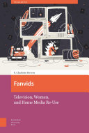 Book cover for Fanvids : television, women, and home media re-use
