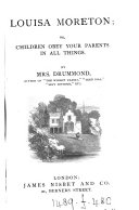 Louisa Moreton; or, Children, obey your parents in all things