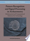 Pattern Recognition and Signal Processing in Archaeometry  Mathematical and Computational Solutions for Archaeology