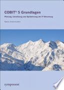 COBIT® 5 Grundlagen  : Planung, Umsetzung und Optimierung der IT-Steuerung