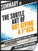 Summary Of The Subtle Art Of Not Giving A F Ck A Counterintuitive Approach To Living A Good Life By Mark Manson