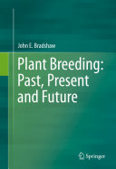 Plant Breeding  Past  Present and Future