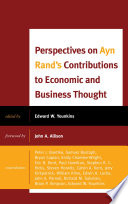 Perspectives on Ayn Rand s Contributions to Economic and Business Thought