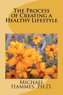 The Process of Creating a Healthy Lifestyle