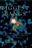 The Biggest Bangs