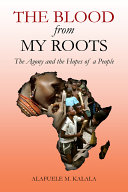 The Blood from My Roots: The Agony and the Hopes of a People ebook